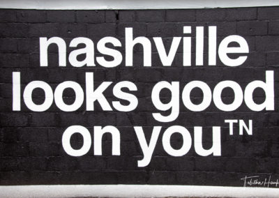 """Nashville Looks Good On You"" Mural 2511 12th Ave S, Nashville, TN 37204"