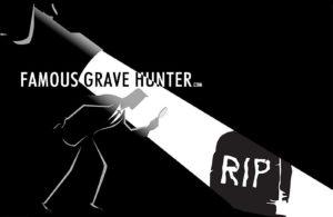 For many more Famous Graves, visit famousgravehunter.com